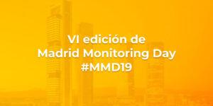 La transformación digital y los sistemas de monitorización y control – VI edición de Madrid Monitoring Day #MMD19