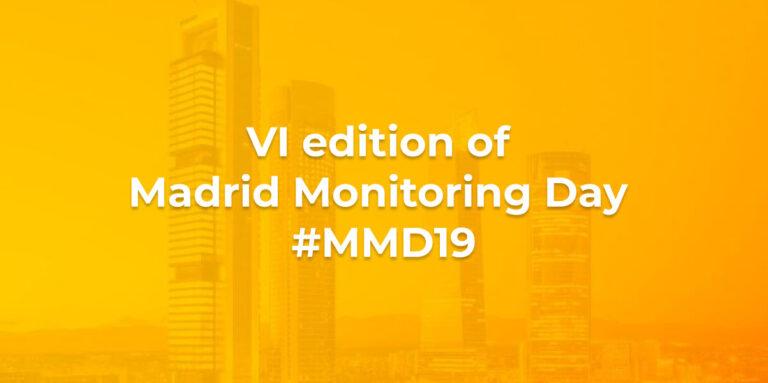 VI edition of Madrid Monitoring Day #MMD19