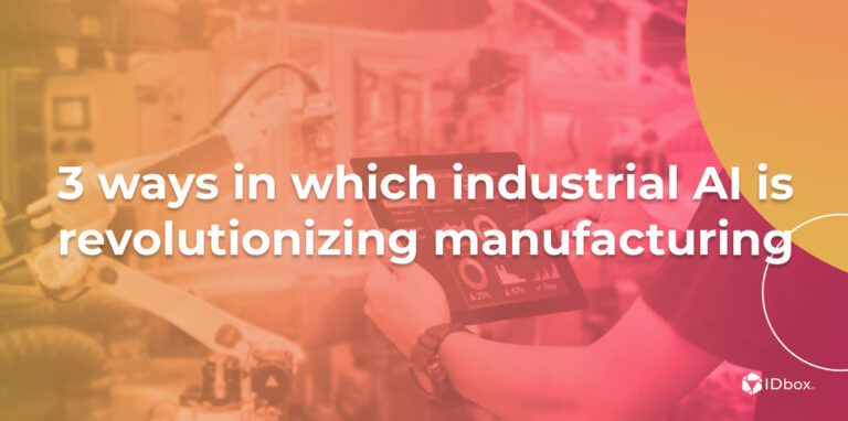 3 ways in which industrial AI is revolutionizing manufacturing